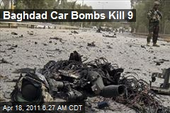 Baghdad Car Bombs Kill 9
