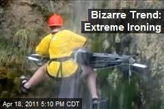 Bizarre Trend: Extreme Ironing