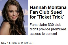 Hannah Montana Fan Club Sued for 'Ticket Trick'