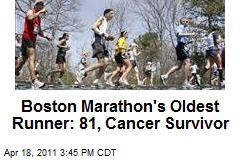Boston Marathon's Oldest Runner: 81, Cancer Survivor