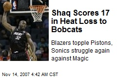 Shaq Scores 17 in Heat Loss to Bobcats