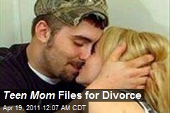 Teen Mom Files for Divorce