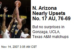 N. Arizona Nearly Upsets No. 17 AU, 76-69