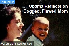 Stanley Ann Dunham: Barack Obama Reflects on Mom's