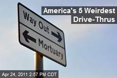 America's 5 Weirdest Drive-Thrus
