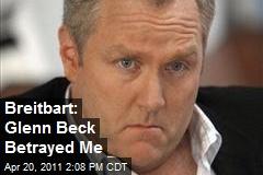 Breitbart: Glenn Beck Betrayed Me
