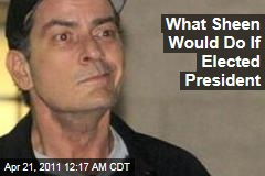 Charlie Sheen Turns Birther, Unveils Presidential Agenda