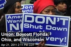 Union: Boycott Florida, Ohio, and Wisconsin