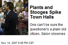 Plants and Stooges Spike Town Halls
