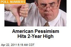 American Pessimism Hits 2-Year High
