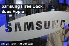 Samsung Fires Back, Sues Apple