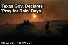 Texas Gov. Rick Perry Declares State 'Pray for Rain' Day