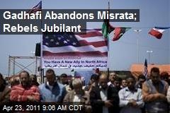 Gadhafi Abandons Misrata; Rebels Jubilant