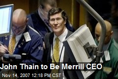 John Thain to Be Merrill CEO