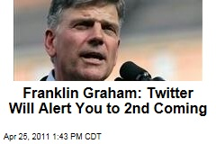 Rev. Franklin Graham: Twitter, Facebook Will Alert You to 2nd Coming