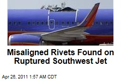 NTSB Probe Finds Misaligned Rivets on Ruptured Southwest Boeing 838