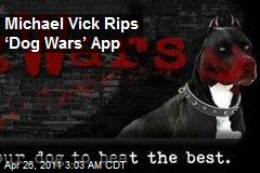 Michael Vick Rips Google 'Dog Wars' App