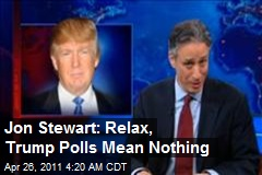 Jon Stewart: Relax, Trump Polls Mean Nothing
