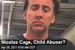 Nicolas Cage Could Face Child Abuse Investigation After Drunken Arrest