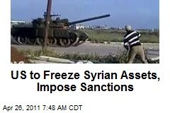 US to Freeze Syrian Assets, Impose Sanctions
