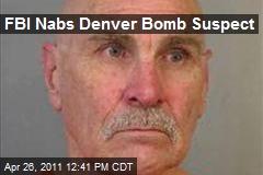 FBI Nabs Denver Bomb Suspect