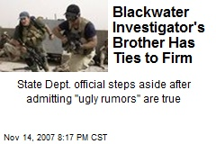 Blackwater Investigator's Brother Has Ties to Firm