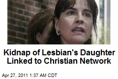 Kidnap of Lesbian's Daughter Linked to Christian Network