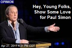Hey, Young Folks, Show Some Love for Paul Simon