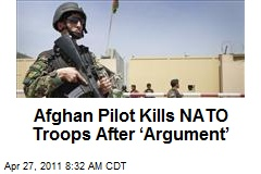 Afghan Pilot Kills NATO Troops After 'Argument'