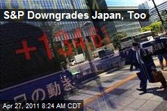 S&P Downgrades Japan, Too