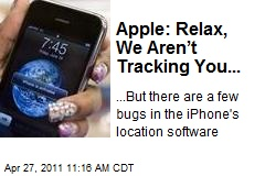 Apple: Relax, We Aren't Tracking You...
