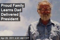 Proud Family Learns Dad Delivered President