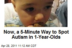 Now, a 5-Minute Way to Spot Autism in 1-Year-Olds