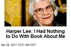 Harper Lee: I Had Nothing to Do With Book About Me
