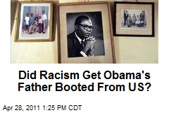 Did Racism Get Obama's Father Booted From US?