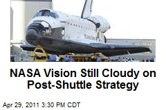 NASA Vision Still Cloudy on Post-Shuttle Strategy