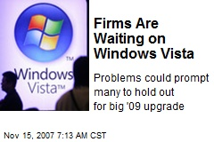 Firms Are Waiting on Windows Vista
