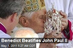 Benedict Beatifies John Paul II