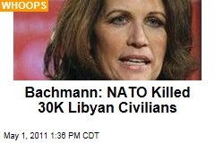 Michele Bachmann's Latest Gaffe: She Claims NATO Killed up to 30K Civilians in Libya
