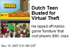 Dutch Teen Busted for Virtual Theft