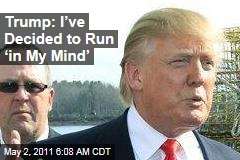 Donald Trump: I've Decided to Run for President 'in My Mind'