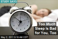 Too Much Sleep Is Bad for You, Too