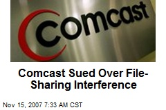 Comcast Sued Over File-Sharing Interference