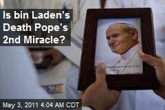 Bin Laden Death Hailed as Pope Miracle