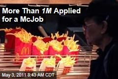 McDonald's Hires 62K ... but More Than 1 Million Applied for a McJob