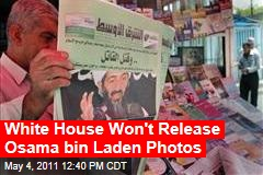 White House Won't Release Photos of Osama bin Laden's Body