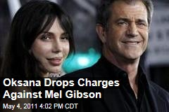 Oksana Grigorieva Drops Domestic Violence Charges Against Mel Gibson