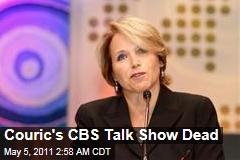 Katie Couric CBS Talk Show Deal Dead