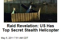 Osama bin Laden Raid Revelation: US Has Top Secret Stealth Helicopter