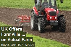 UK Offers FarmVille... On Actual Farm